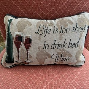 """""""Life is too short. . ."""" pillow"""